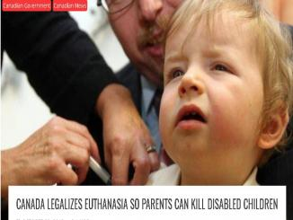 Did CANADA LEGALIZE EUTHANASIA, PARENTS CAN KILL DISABLED CHILDREN